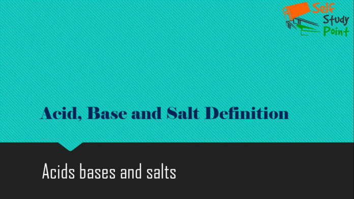 Acid, Base and Salt Definition